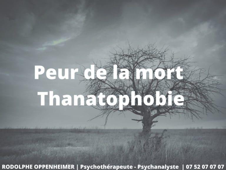 Peur de la mort – Thanatophobie