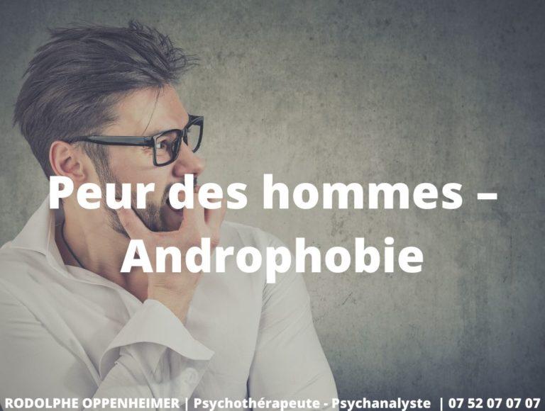 Peur des hommes – Androphobie
