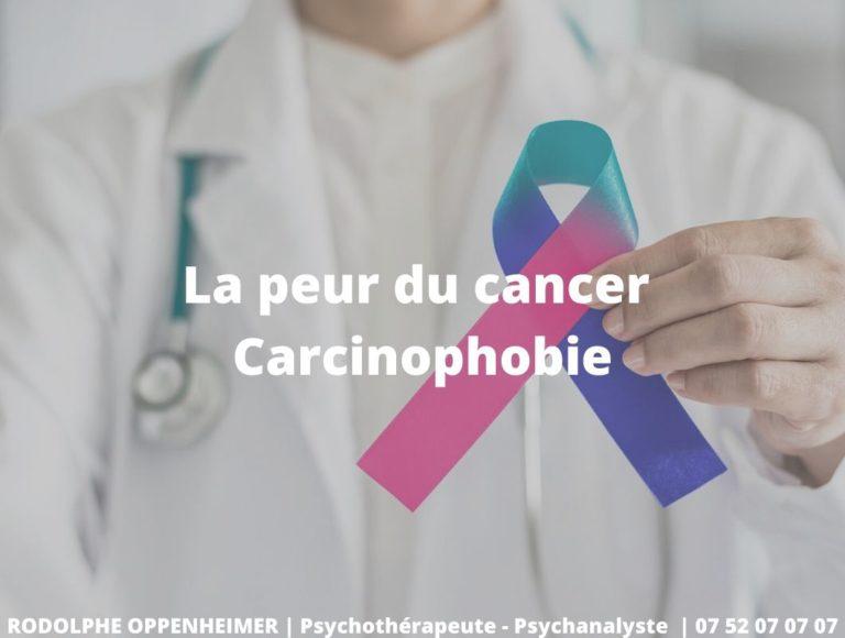 La peur du cancer – Carcinophobie