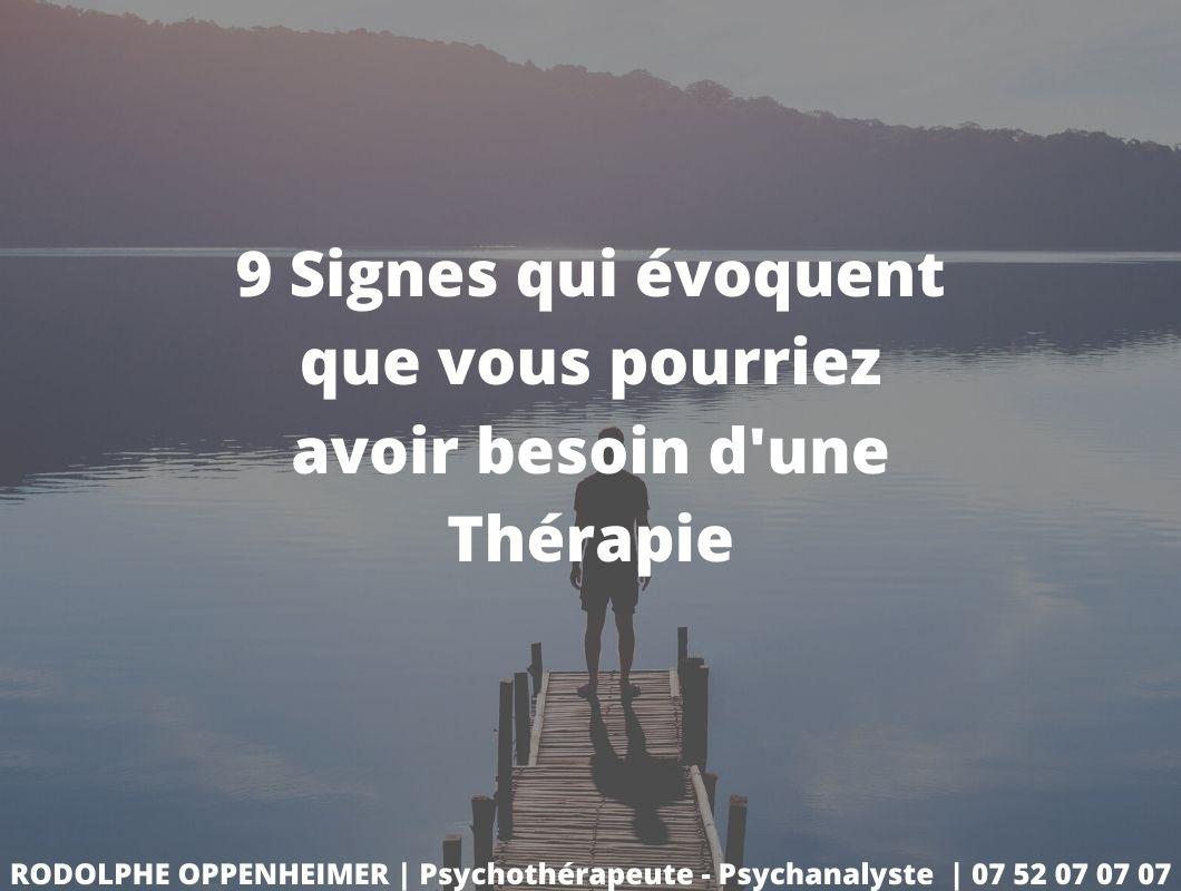 9 Signes qui évoquent que vous Pourriez avoir Besoin d'une Thérapie