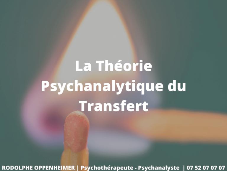La Théorie Psychanalytique du Transfert