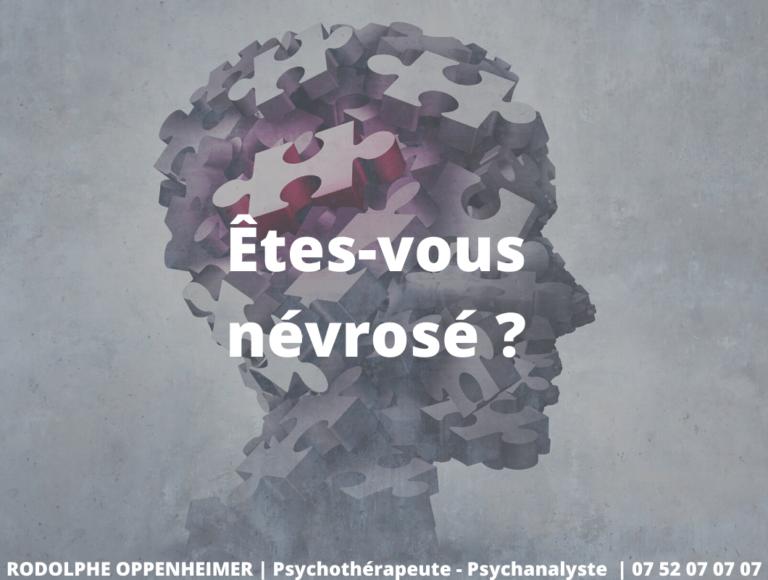 Êtes-vous névrosé ?