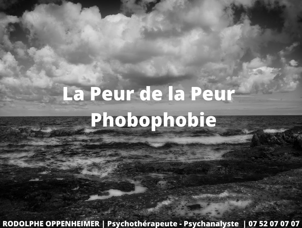 La Peur de la Peur – Phobophobie