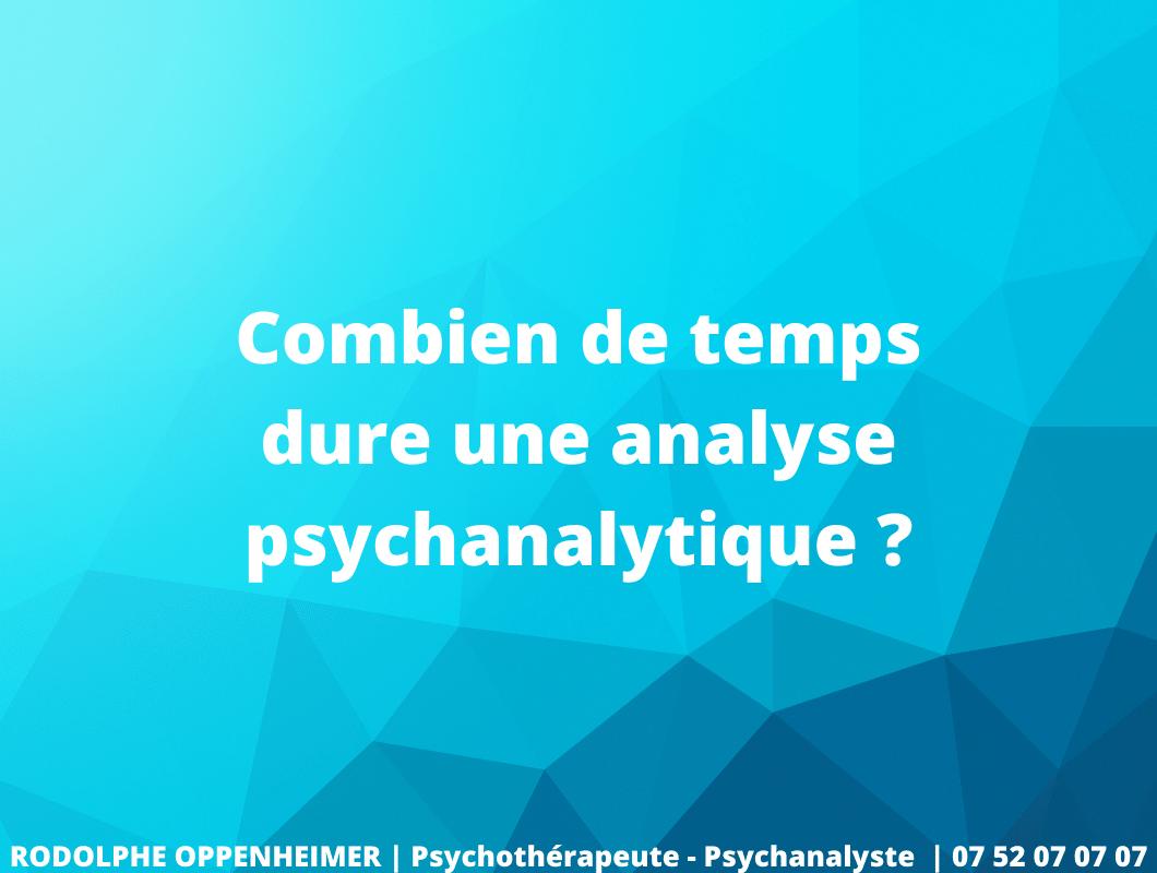 Combien de Temps dure une Analyse Psychanalytique ?