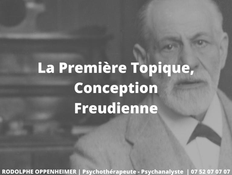 La Première Topique, Conception Freudienne