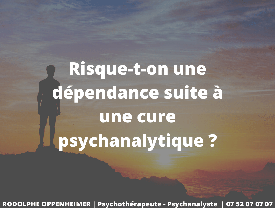 Risque-t-on une dépendance suite à une cure psychanalytique ?