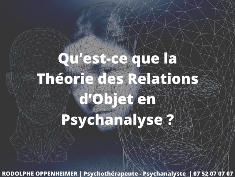 Qu'est-ce que la Théorie des Relations d'Objet en Psychanalyse ?