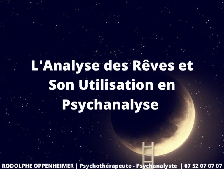 L'Analyse des Rêves et Son Utilisation en Psychanalyse