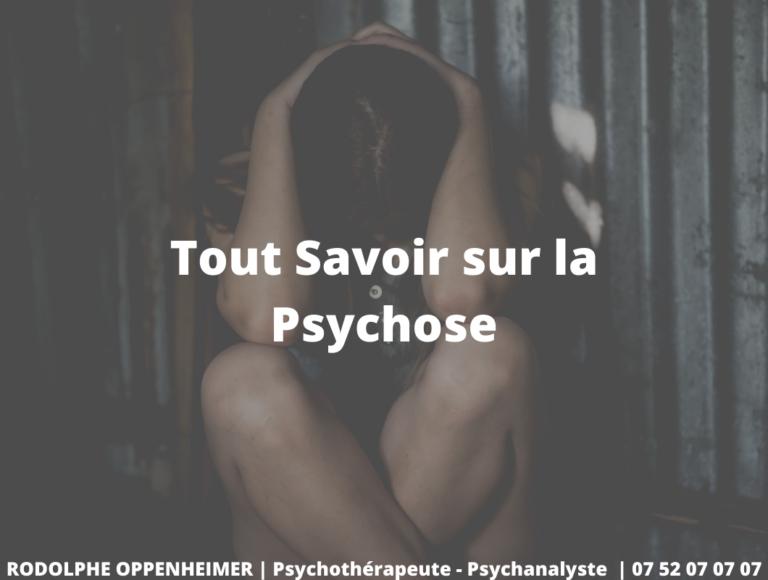 Tout Savoir sur la Psychose