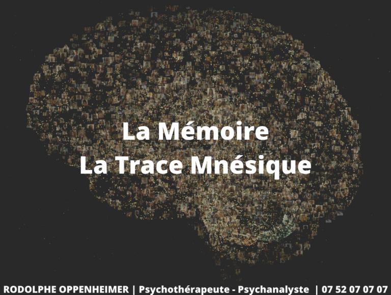 La Mémoire, la Trace Mnésique
