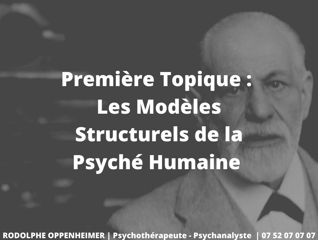 Première Topique : Les Modèles Structurels de la Psyché Humaine