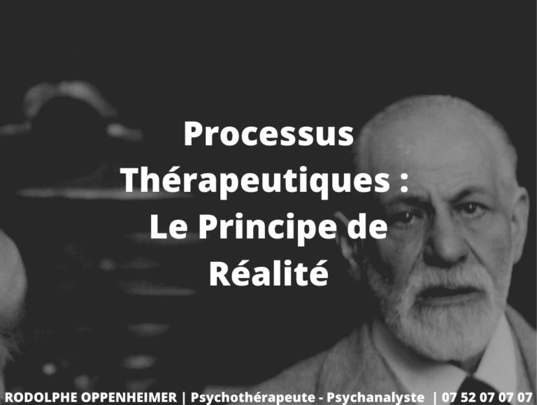 Processus Thérapeutiques : Le Principe de Réalité