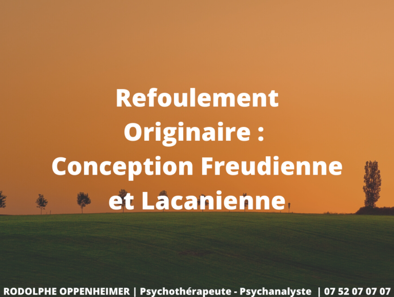 Refoulement Originaire : Conception Freudienne et Lacanienne