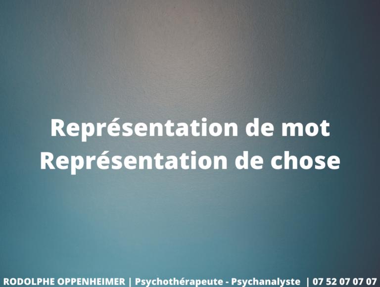 Représentation de Mot – Représentation de Chose