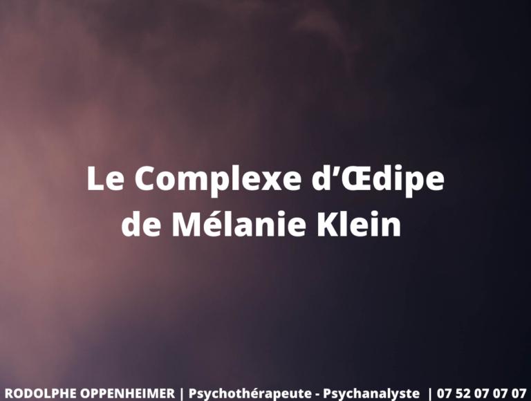 Le Complexe d'Œdipe de Mélanie Klein