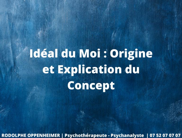 Idéal du Moi : Origine et Explication du Concept