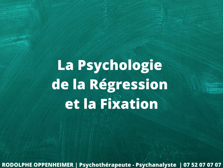 La Psychologie de la Régression et la Fixation
