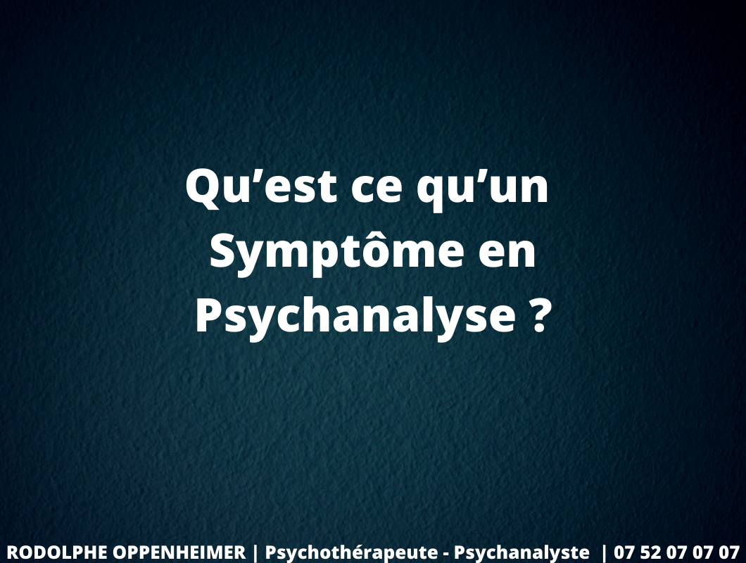 You are currently viewing Qu'est ce qu'un symptôme en psychanalyse ?