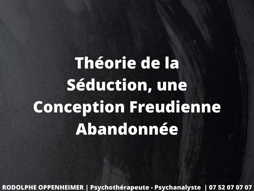 Read more about the article Théorie de la séduction, une conception freudienne abandonnée