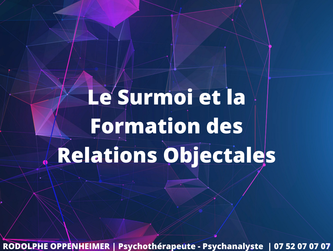You are currently viewing Le surmoi et la formation des relations objectales