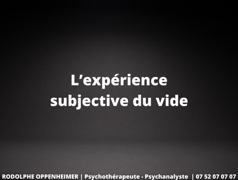 L'expérience subjective du vide, expérience pathologique douloureuse