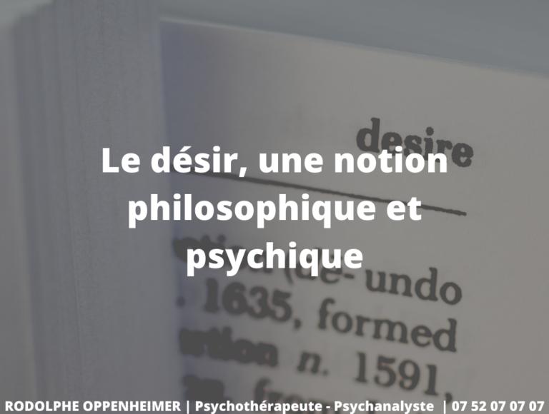 Le désir, une Notion Philosophique et Psychique