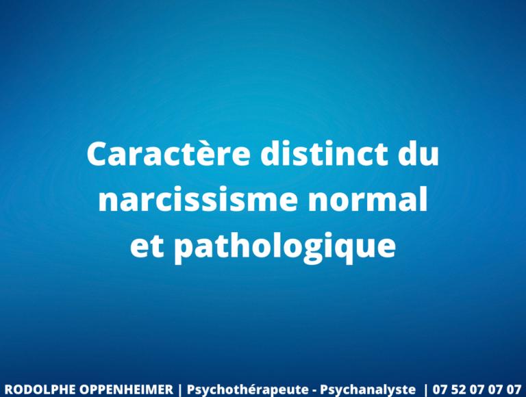 Read more about the article Caractère distinct du narcissisme normal et pathologique
