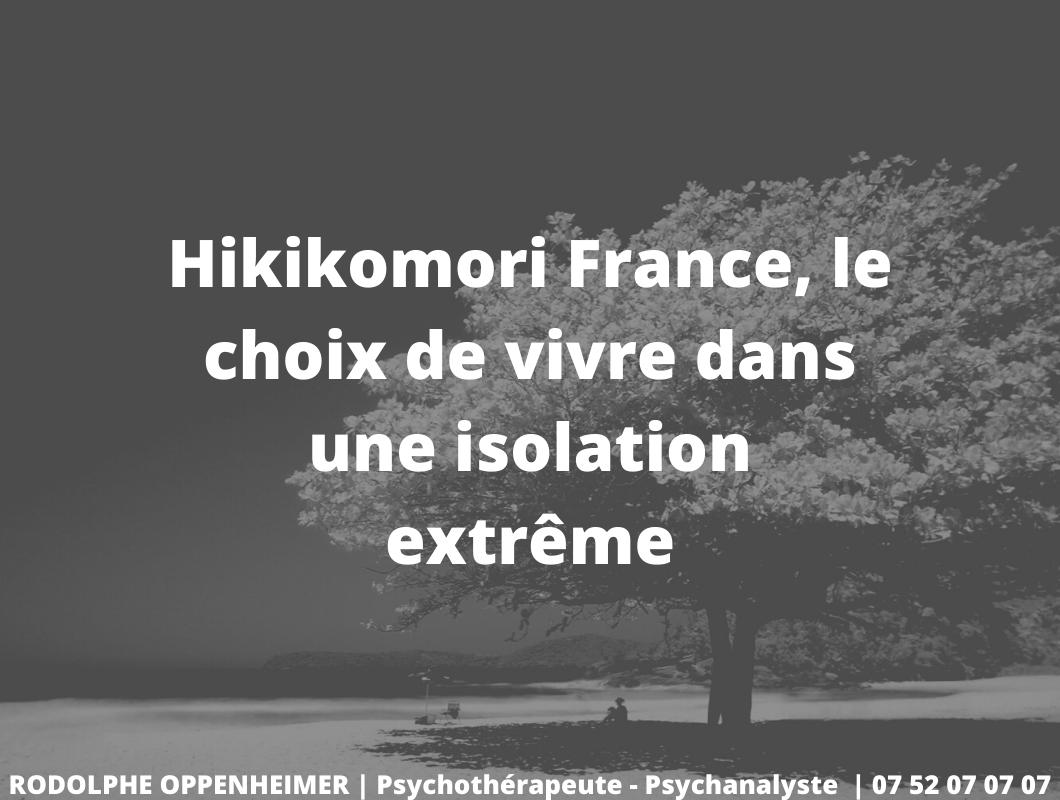 Hikikomori France, le choix de vivre dans une isolation extrême