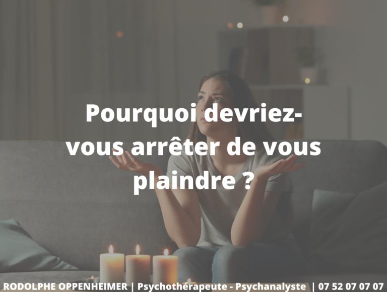 Read more about the article Pourquoi devriez-vous arrêter de vous plaindre ?