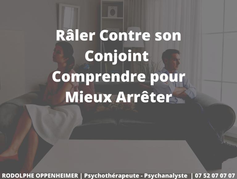 Read more about the article Râler Contre son Conjoint – Comprendre pour Mieux Arrêter