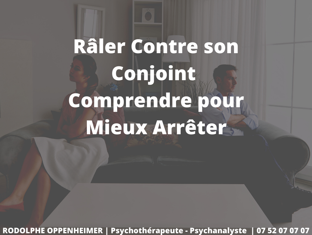 You are currently viewing Râler Contre son Conjoint – Comprendre pour Mieux Arrêter